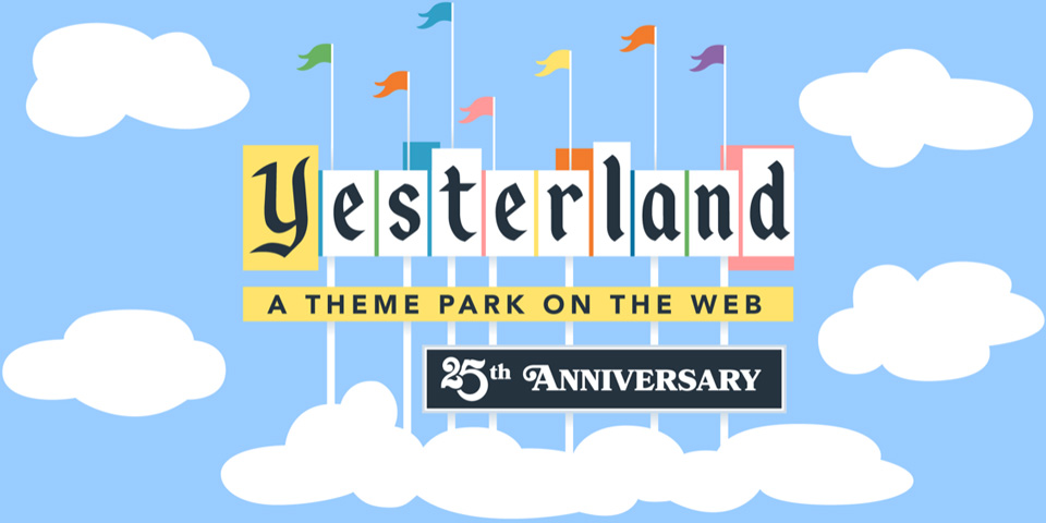 Yesterland, a Theme Park on the Web, Featuring Discontinued Disneyland Attractions